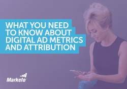 What You Need to Know About Digital Ad Metrics and Attribution
